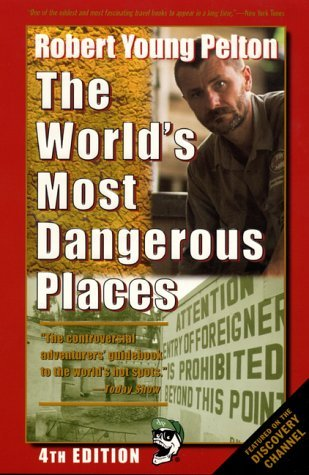[PDF] [EPUB] Robert Young Pelton's the World's Most Dangerous Places Download by Robert Young Pelton