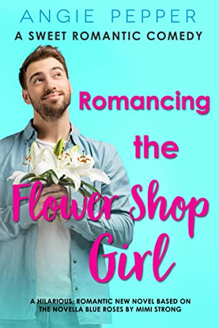 [PDF] [EPUB] Romancing the Flower Shop Girl Download by Mimi Strong