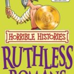 [PDF] [EPUB] Ruthless Romans (Horrible Histories) Download