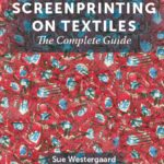 [PDF] [EPUB] Screenprinting on Textiles: The Complete Guide Download