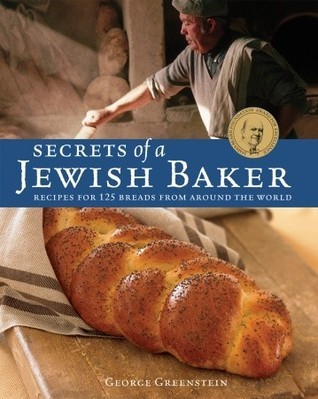 [PDF] [EPUB] Secrets of a Jewish Baker: Recipes for 125 Breads from Around the World Download by George Greenstein