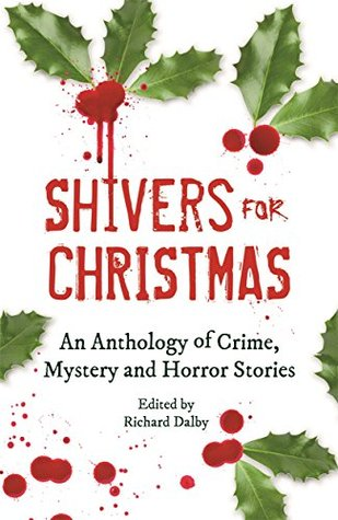 [PDF] [EPUB] Shivers for Christmas: An Anthology of Crime, Mystery and Horror Stories Download by Richard Dalby