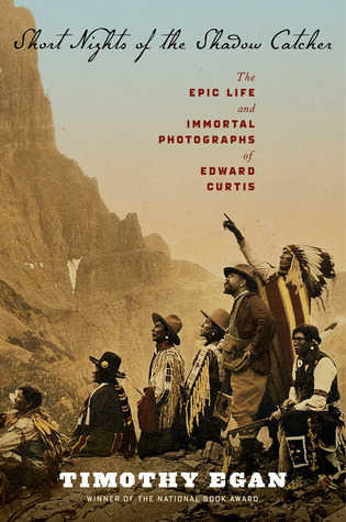 [PDF] [EPUB] Short Nights of the Shadow Catcher: The Epic Life and Immortal Photographs of Edward Curtis Download by Timothy Egan