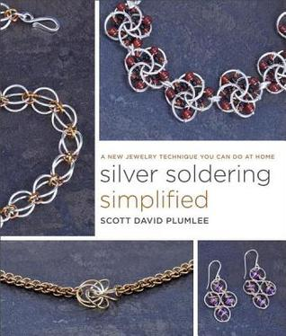 [PDF] [EPUB] Silver Soldering Simplified: A New Jewelry Technique You Can Do at Home Download by Scott David Plumlee
