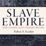 [PDF] [EPUB] Slave Empire: How Slavery Built Modern Britain Download