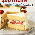 [PDF] [EPUB] Southern Dessert Cookbook: All-Time Favorite Recipes for Cakes, Cookies, Pies, Puddings, Cobblers, Ice Cream and More Download