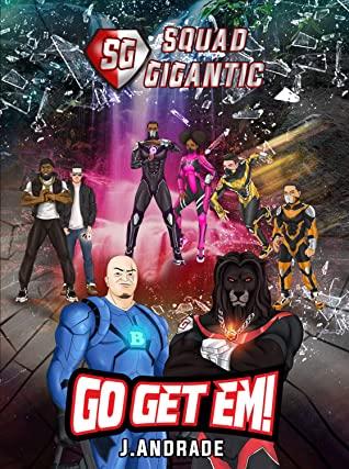 [PDF] [EPUB] Squad Gigantic - Go Get Em! Download by J Andrade