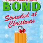 [PDF] [EPUB] Stranded at Christmas: a holiday romantic comedy Download