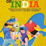 [PDF] [EPUB] THE REAL HEROES OF INDIA: Struggle and Success Stories of India's Top 10 Sports' Legends Download