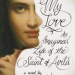 [PDF] [EPUB] Teresa, My Love: An Imagined Life of the Saint of Avila Download
