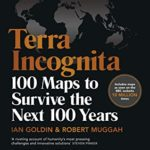 [PDF] [EPUB] Terra Incognita: 100 Maps to Survive the Next 100 Years (Book) Download