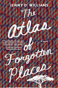[PDF] [EPUB] The Atlas of Forgotten Places Download by Jenny D. Williams