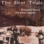 [PDF] [EPUB] The Biker Trials: Bringing Down the Hells Angels Download