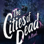[PDF] [EPUB] The Cities of Dead (The Casquette Girls, #3) Download