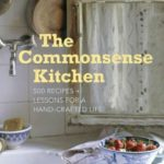 [PDF] [EPUB] The Commonsense Kitchen: 500 Recipes + Lessons for a Hand-Crafted Life Download