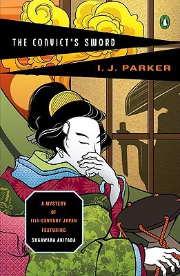 [PDF] [EPUB] The Convict's Sword (Sugawara Akitada, #6) Download by I.J. Parker