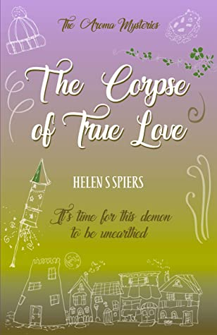 [PDF] [EPUB] The Corpse of True Love (The Aroma Mysteries Book 2) Download by Helen Spiers