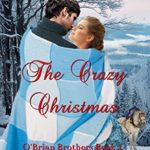 [PDF] [EPUB] The Crazy Christmas (O'Brian Brothers Book 4) Download