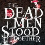 [PDF] [EPUB] The Dead Men Stood Together Download