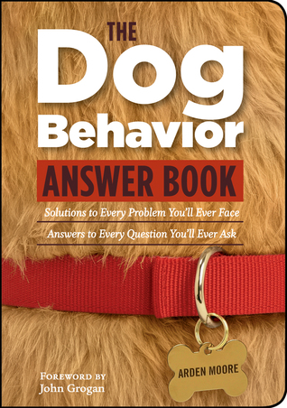 [PDF] [EPUB] The Dog Behavior Answer Book: Practical Insights  Proven Solutions for Your Canine Questions Download by Arden Moore