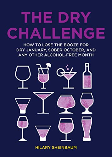 [PDF] [EPUB] The Dry Challenge: How to Lose the Booze for Dry January, Sober October, and Any Other Alcohol-Free Month Download by Hilary Sheinbaum