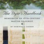 [PDF] [EPUB] The Dyer's Handbook: Memoirs of an 18th Century Master Colourist Download
