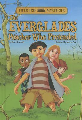 [PDF] [EPUB] The Everglades Poacher Who Pretended Download by Steve Brezenoff