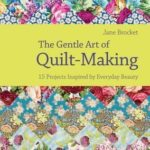 [PDF] [EPUB] The Gentle Art Of Quilt Making: Over 15 Projects Celebrating The Fabric Of Craft Life Download