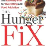 [PDF] [EPUB] The Hunger Fix: The Three-Stage Detox and Recovery Plan for Overeating and Food Addiction Download