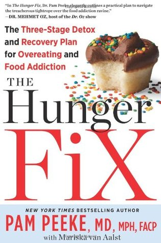 [PDF] [EPUB] The Hunger Fix: The Three-Stage Detox and Recovery Plan for Overeating and Food Addiction Download by Pamela Peeke