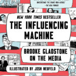 [PDF] [EPUB] The Influencing Machine: Brooke Gladstone on the Media Download