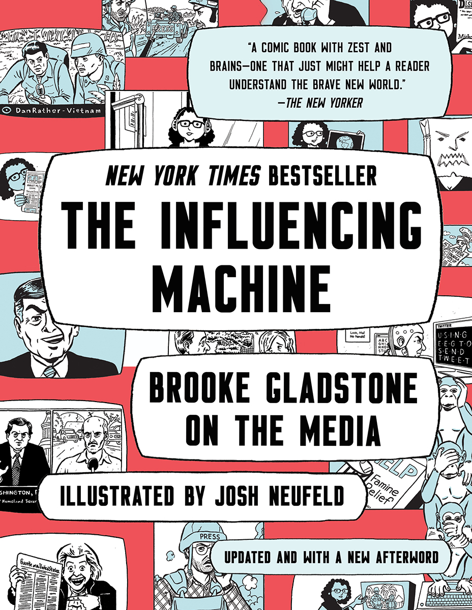 [PDF] [EPUB] The Influencing Machine: Brooke Gladstone on the Media Download by Brooke Gladstone