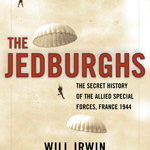 [PDF] [EPUB] The Jedburghs: The Secret History of the Allied Special Forces, France 1944 Download