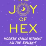 [PDF] [EPUB] The Joy of Hex: Modern Spells Without All the Bullsh*t Download