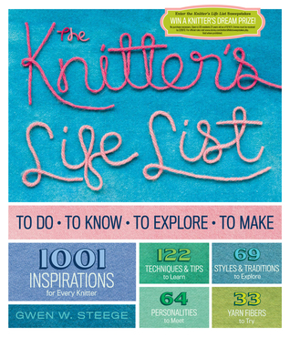 [PDF] [EPUB] The Knitter's Life List: To Do, To Know, To Explore, To Make Download by Gwen Steege