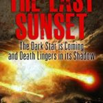 [PDF] [EPUB] The Last Sunset (Preppers Fiction): The Dark Star is Coming and Death Lingers in its Shadow Download
