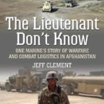 [PDF] [EPUB] The Lieutenant Don't Know: One Marine's Story of Warfare and Combat Logistics in Afghanistan Download