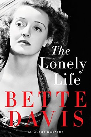 [PDF] [EPUB] The Lonely Life: An Autobiography Download by Bette Davis