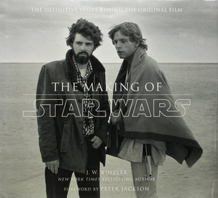 [PDF] [EPUB] The Making of Star Wars (Star Wars:  The Making of, #1) Download by J.W. Rinzler