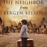 [PDF] [EPUB] The Neighbor from Bergen Belsen: A WW2 Jewish Holocaust Survival True Story Download