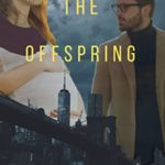 [PDF] [EPUB] The Offspring: A phycological thriller with a dark family secret (The Descendants: A psychological thriller with a dark family secret) Download