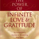 [PDF] [EPUB] The Power of Infinite Love and Gratitude: An Evolutionary Journey to Awakening Your Spirit Download