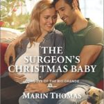 [PDF] [EPUB] The Surgeon's Christmas Baby (Cowboys of the Rio Grande, #2) Download