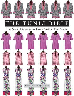 [PDF] [EPUB] The Tunic Bible: One Pattern, Interchangeable Pieces, Ready-To-Wear Results! Download by Sarah Gunn