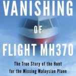 [PDF] [EPUB] The Vanishing of Flight MH370: The True Story of the Hunt for the Missing Malaysian Plane Download