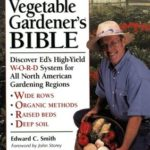 [PDF] [EPUB] The Vegetable Gardener's Bible: Discover Ed's High-Yield W-O-R-D System for All North American Gardening Regions Download