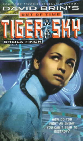 [PDF] [EPUB] Tiger in the Sky (David Brin's Out of Time!) Download by Sheila Finch