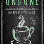 [PDF] [EPUB] Undone (Succubus Undone #6; Succubus Harem #43) Download