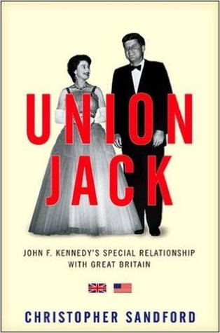 [PDF] [EPUB] Union Jack: JFK's Special Relationship with Great Britain Download by Christopher Sandford