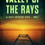 [PDF] [EPUB] Valley of the Rays  (A.J. Bailey Adventure #7) Download
